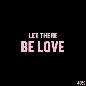 "Short Love Quotes 6: ""LET THERE BE LOVE"""