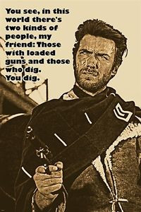 the-GOOD-the-BAD-and-the-UGLY-movie-quote-poster-CLINT-EASTWOOD-famous ...
