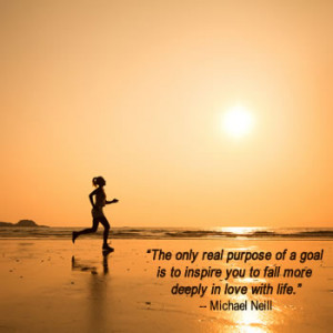 quotes about goals in life love life quotes sayings