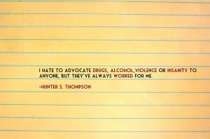 drugs quotes fear and loathing in las vegas hunter alcohol hunter s ...