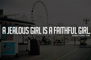 Quote Jealous Girl...