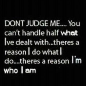 Don't Judge Me - Thoughtfull quotes Picture