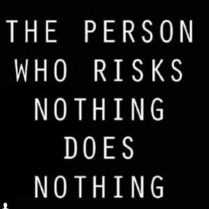 Quotes and sayings : take risks