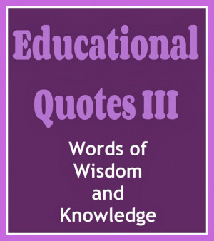 Educational Quotes Part III