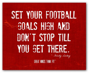 football goals print 007 set your football goals high and don t stop ...