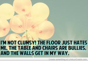 im not clumsy 473999 jpg i