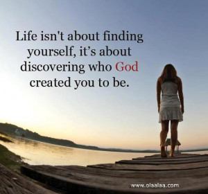 life quotes-Life Thoughts-discover-Finding Yourself-God-Best Quotes