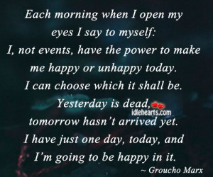 Each Morning When I Open My Eyes I Say To Myself