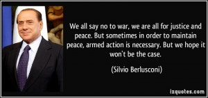 We all say no to war, we are all for justice and peace. But sometimes ...