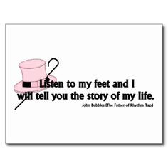 tap dance quotes | Listen to My Feet Tap Quote Postcards More