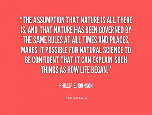 The Assumption That Nature Is All There Is And That Has Been Governed