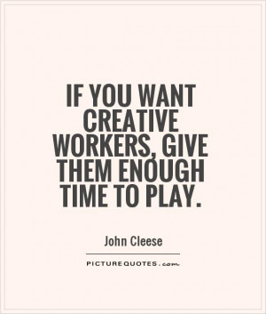 Work Quotes Creative Quotes John Cleese Quotes