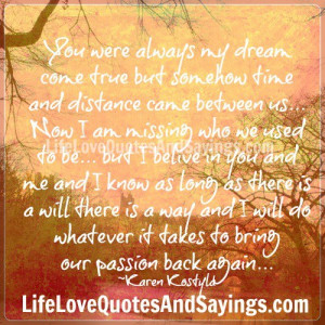 Distance came between us..
