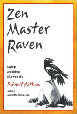 "Start by marking ""Zen Master Raven: Sayings and Doings of a Wise ..."