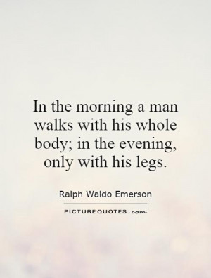 Morning Quotes Walking Quotes Ralph Waldo Emerson Quotes