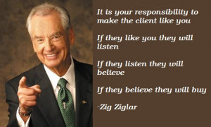 ... still find myself repeating Zig Ziglars quotes or anecdotal stories