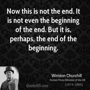 Now this is not the end. It is not even the beginning of the end. But ...