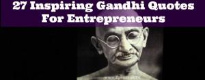 27-Inspiring-Gandhi-Quotes-For-Entrepreneurs.jpg