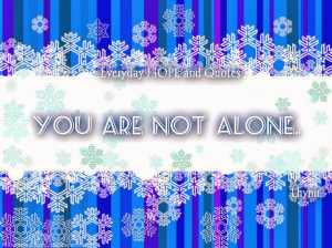 YOU ARE NOT ALONE!!...
