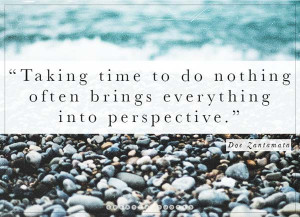 44 Quotes To Inspire You To Slow Down - Curated Quotes