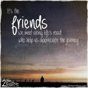 ... friends we meet along life's road who help us #appreciate the #journey