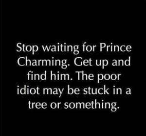 Yep that's my kind of Prince Charming a hot clumsy mess just like me!