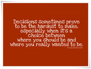 Decisions Prove To Be The Hardest To Make