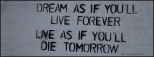 Inspirational quote - Dream as if, Live as if