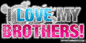 Love My Brother Quotes Love my brother quotes