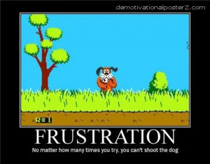 Motivational Posters on How Many Times You Try You Can T Shoot The Dog ...