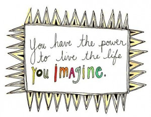 Positive quotes good sayings imagine