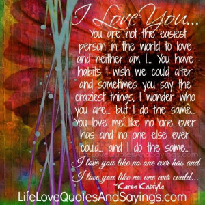 love you you are not the easiest person in the world to love and ...