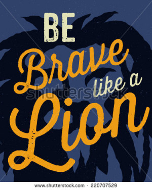 Be Brave like a Lion' motivational typographic quote print poster ...