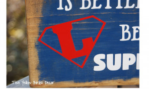 Cute Superman Love Quotes {brother superhero} plaque