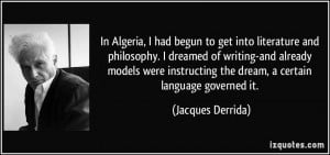 In Algeria, I had begun to get into literature and philosophy. I ...