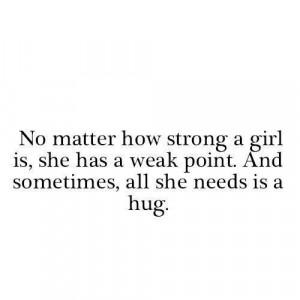 girl, hug, needs, point, quotes, sometimes, weak