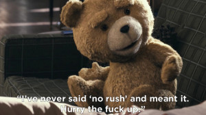 Best Quotes From The World's Naughtiest Bear, Ted