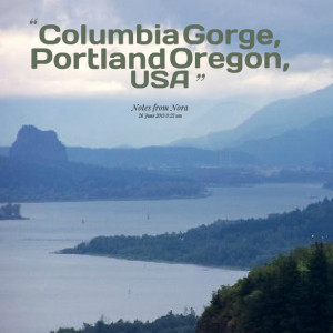 Quotes Picture: columbia gorge, portland oregon, usa