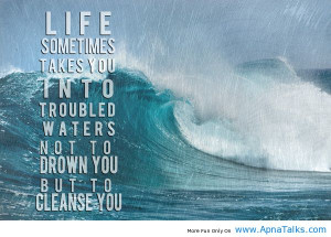 Let Life Flow Like Water Along A Rivers Edge That Then Decides To Push