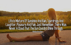 Life quotes Life Is Mixture Of Sunshine And Rain, Teardrops And ...