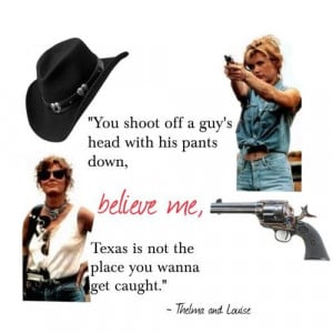 Famous Thelma and Louise Quotes | Thelma & Louise