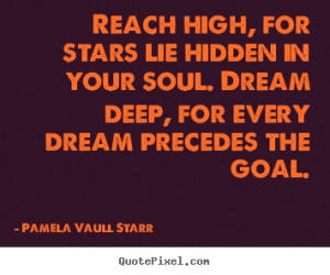 ... quotes about inspirational - Reach high, for stars lie hidden in your