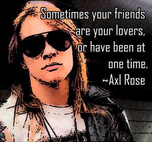 Axl Rose Quotes
