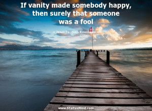 ... someone was a fool - Jean-Jacques Rousseau Quotes - StatusMind.com