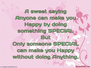 Someone Special Quotes And Sayings Only someone special can make