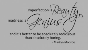 Imperfection Is Beauty…