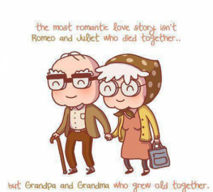 True love is growing old together…