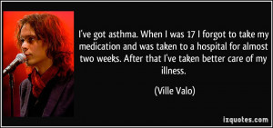ve got asthma. When I was 17 I forgot to take my medication and was ...