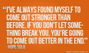 Great Quote by Hope Solo