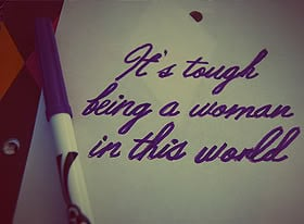 Being A Woman Quotes & Sayings